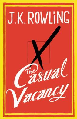 J K Rowling - The Casual Vacancy