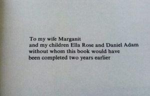 הקדשות ספרים - To my wife Marganit and my children Ella Rose and Daniel Adam without whom this book would have been completed two years earlier.