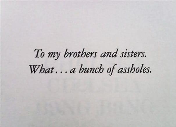 הקדשות ספרים - To my brothers and sisters. What... a bunch of assholes. Chelsea Chelsea Bang Bang By Chelsea Handler