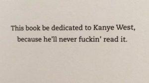 הקדשות ספרים - This book be dedicated to Kanye West, because he'll never fuckin' read it. Diary of a Mad Diva by Joan Rivers